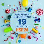 Wir feiern im April unseren 19. Geburtstag bei HSE24